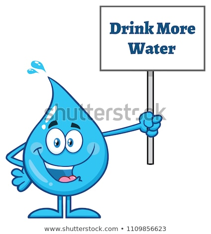 Blue Water Drop Cartoon Mascot Character Holding Up A Sign With Text Drink More Water Stock photo © hittoon