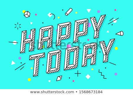 Happy Today. Greeting card, banner and drawing in line style Stock photo © FoxysGraphic