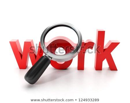 álláskeresés nagy piros szó munka nagyító Stock fotó © kolobsek