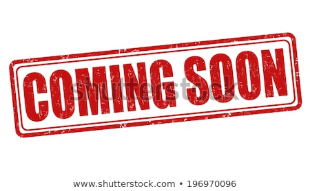 coming soon rubber stamp stock photo © simo988