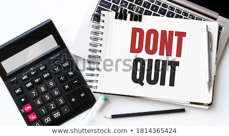 Don't quit text on notepad and pencil Stock photo © fuzzbones0
