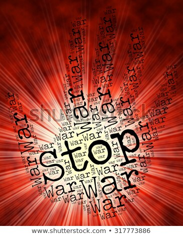 Stop War Represents Military Action And Bloodshed Stock photo © stuartmiles