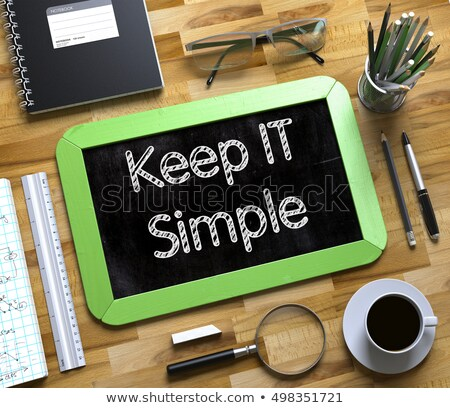 Small Chalkboard with Keep IT Simple. 3D. Stock photo © tashatuvango
