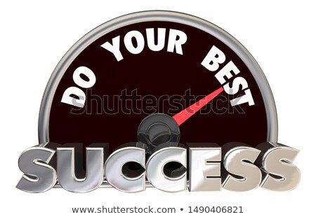 Do Your Best Success Speedometer Succeed 3d Illustration Stock photo © iqoncept