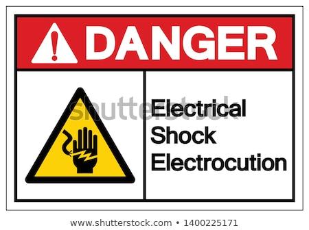 Tehlike ölüm elektrik şok sinyal Stok fotoğraf © claudiodivizia