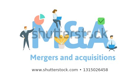 Aquisitions and mergers Stock photo © Lightsource
