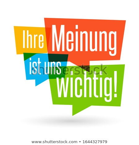 Your opinion is important (In German) Stock photo © kbuntu