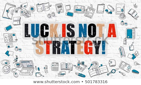 Luck is Not a Strategy in Multicolor. Doodle Design. Stock photo © tashatuvango