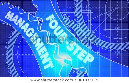 Four-Step Management Concept. Blueprint of Gears. Stock photo © tashatuvango