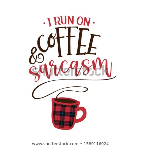 Lopen koffie grappig gezegde koffiekopje goede Stockfoto © Zsuskaa