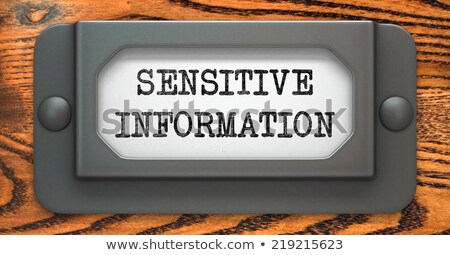 Sensitive Information Concept on Label Holder. Stock photo © tashatuvango