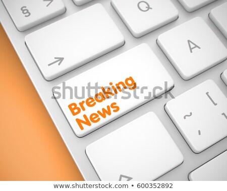 breaking news   inscription on white keyboard keypad 3d stock photo © tashatuvango
