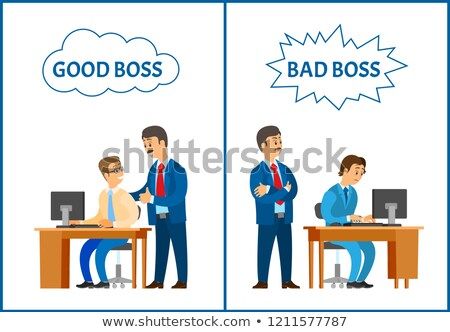 Good and Bad Boss, Comparing Attitude to Employee Stock photo © robuart