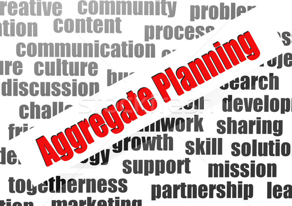 Aggregate planning word cloud Stock photo © tang90246