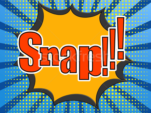 Snap comic speech bubble Stock photo © tang90246