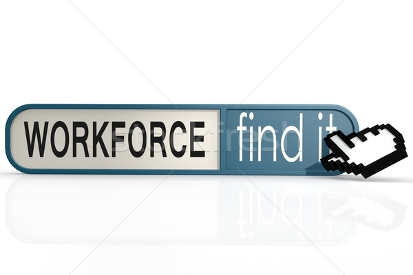 Workforce word on the blue find it banner Stock photo © tang90246