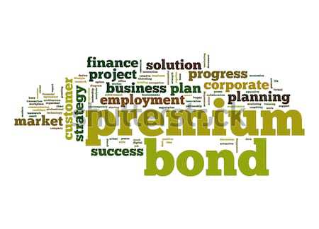 Premium bond word cloud Stock photo © tang90246