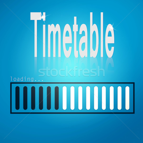 Blue loading bar with timetable word  Stock photo © tang90246