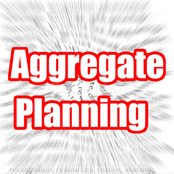 Aggregate Planning Stock photo © tang90246