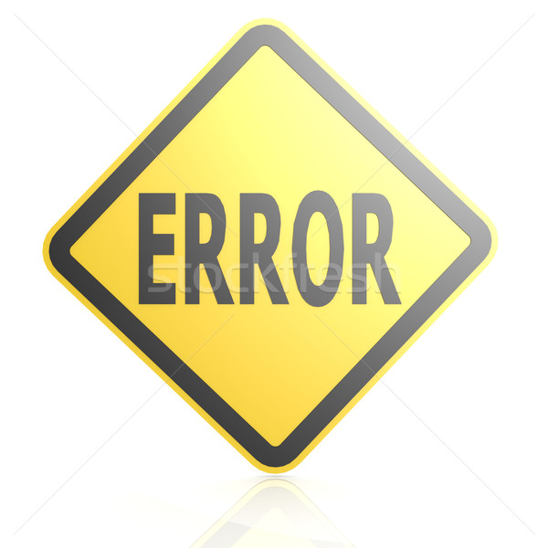 Error sign board Stock photo © tang90246