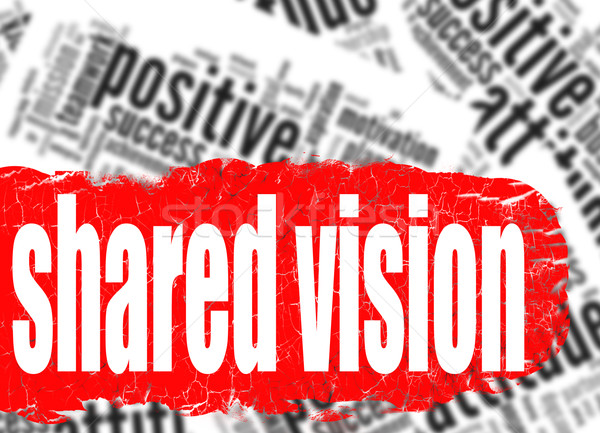 Word cloud shared vision Stock photo © tang90246