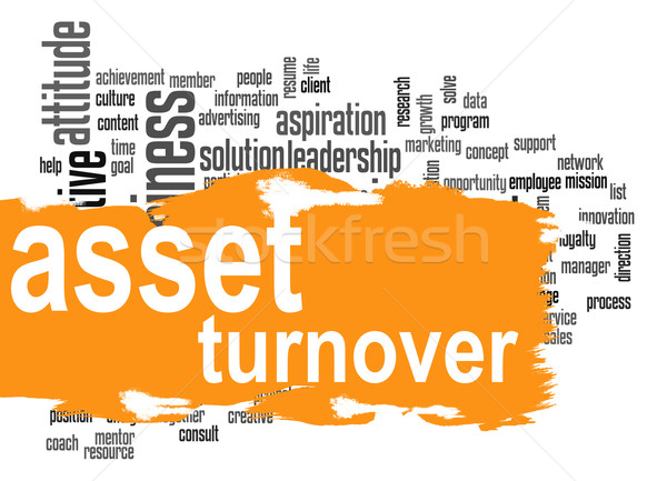 Asset turnover word cloud with orange banner Stock photo © tang90246