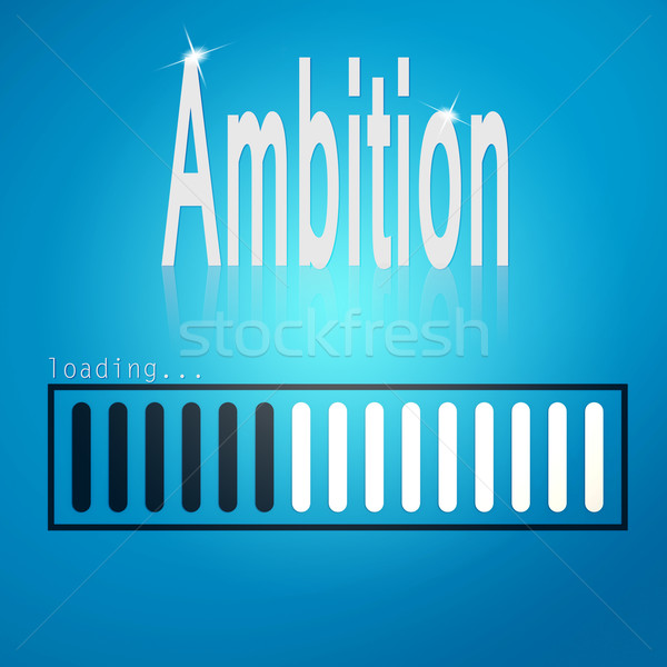 Ambition blue loading bar Stock photo © tang90246
