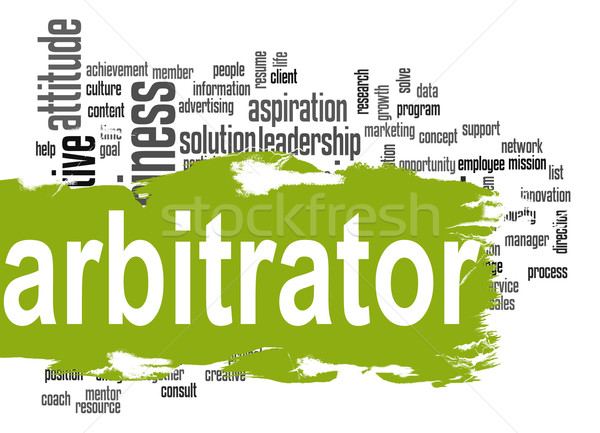 Arbitrator word cloud with green banner Stock photo © tang90246