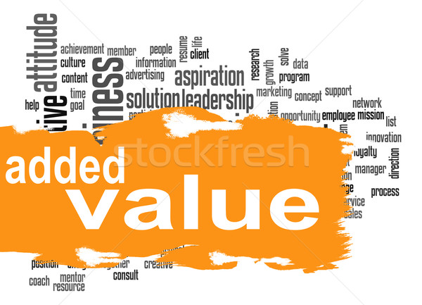 Added Value word cloud with orange banner Stock photo © tang90246