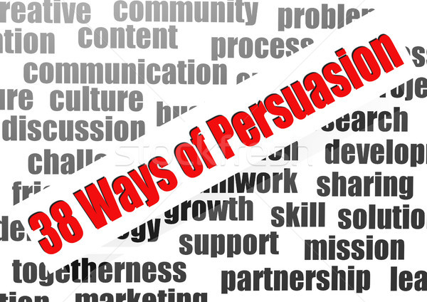 38 ways of persuasion word cloud Stock photo © tang90246
