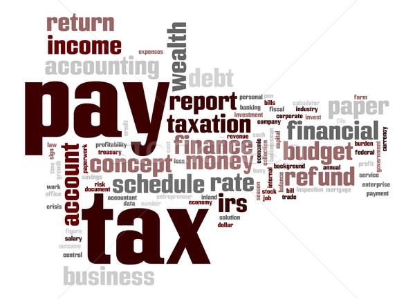Pay tax word cloud Stock photo © tang90246