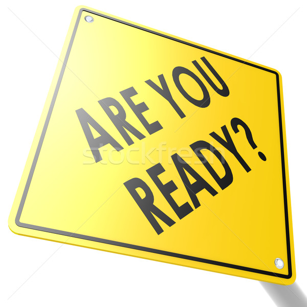 Road sign with are you ready Stock photo © tang90246