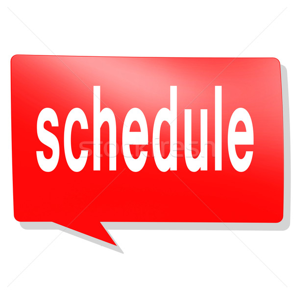 Schedule word on red speech bubble Stock photo © tang90246