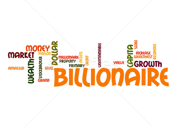 Billionaire word cloud Stock photo © tang90246