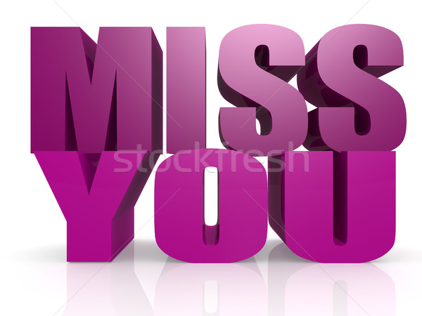 Miss you Stock photo © tang90246