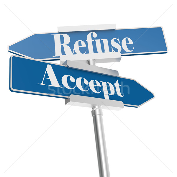 Accept and Refuse signs Stock photo © tang90246
