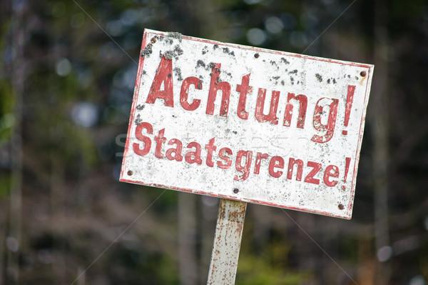 Achtung Staatsgrenze Stock photo © tepic