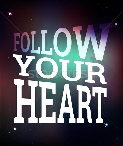 follow your heart vector poster Stock photo © tina7shin