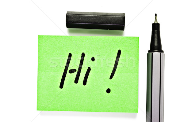 Small memo note with black pen - saying hi Stock photo © tish1