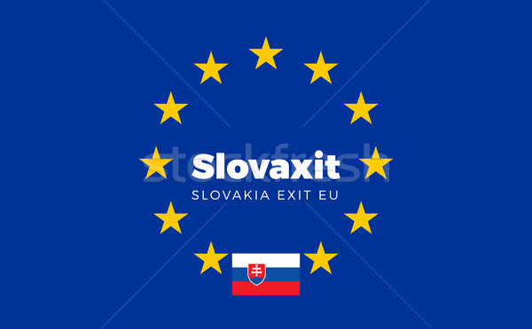 Flag of Slovakia on European Union. Slovaxit - Slovakia Exit EU  Stock photo © tkacchuk