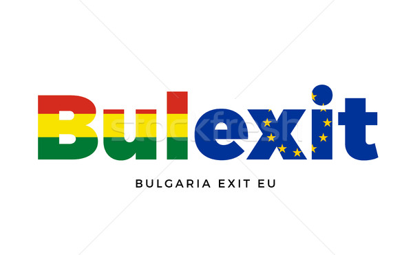 BULEXIT - Bulgaria exit from European Union on Referendum. Stock photo © tkacchuk