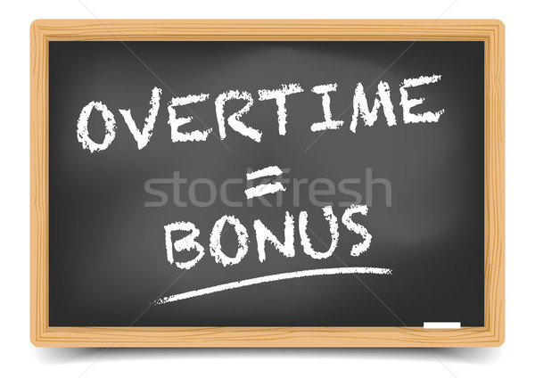 Blackboard Overtime Bonus Stock photo © unkreatives