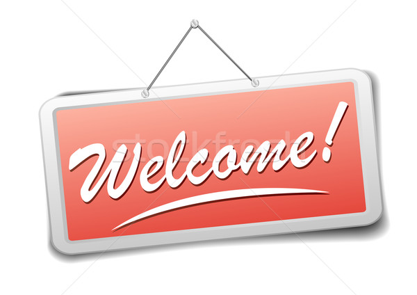 welcome sign Stock photo © unkreatives