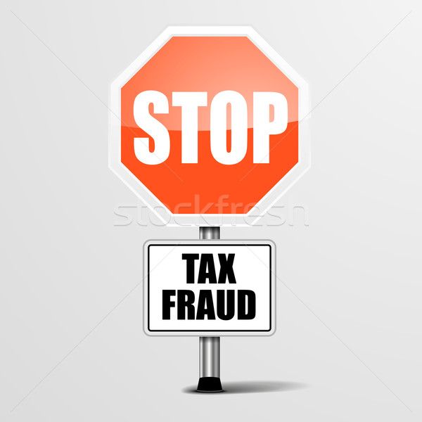 Stop Tax Fraud Stock photo © unkreatives
