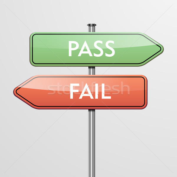 Roadsign Pass Fail Stock photo © unkreatives