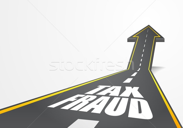 road to Tax Fraud Stock photo © unkreatives