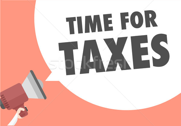 Megaphone Time For Taxes Stock photo © unkreatives