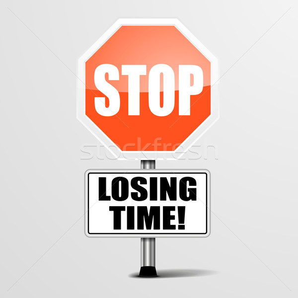 Stop Losing Time Stock photo © unkreatives