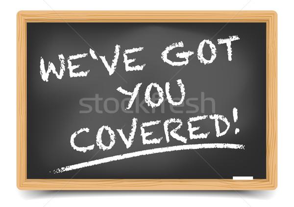 Blackboard We ve got you covered Stock photo © unkreatives