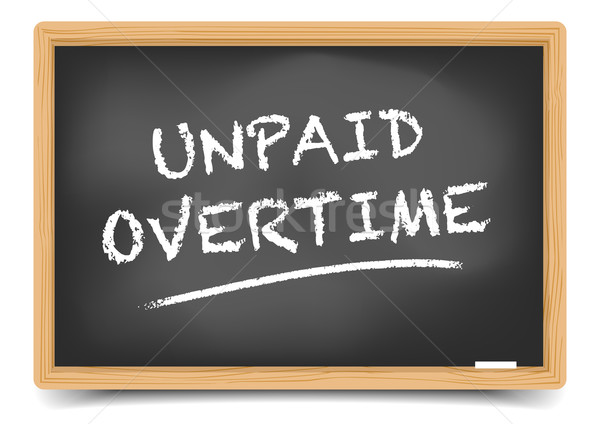 Blackboard Unpaid Overtime Stock photo © unkreatives